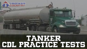 Trucker Country Tank Vehicles CDL Practice Tests